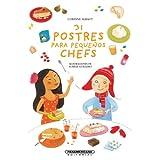 31 postres para pequenos chefs (Spanish Edition) ~ Corinne Albaut