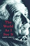Cover of The World as I See it by Albert Einstein 0806527900