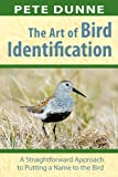 The Art of Bird Identification:A Straightforward Approach to Putting a Name to the Bird