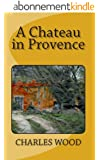 A Chateau in Provence (English Edition)
