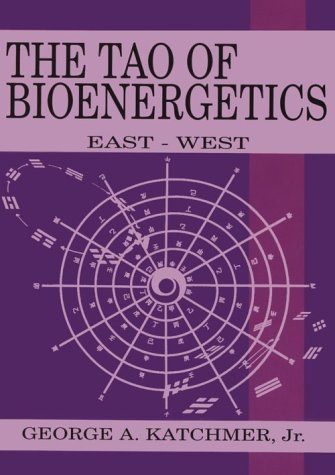 The Tao of Bioenergetics: East and West: East-West