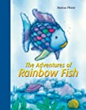 Marcus Pfister The Adventures of Rainbow Fish: A Collection