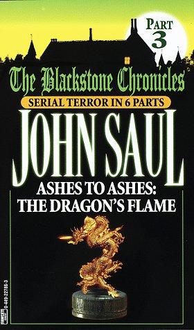 Ashes to Ashes:  The Dragon's Flame (Blackstone Chronicles, Part 3), John Saul