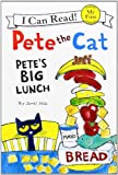 Pete the Cat: Petes Big Lunch (My First I Can Read)