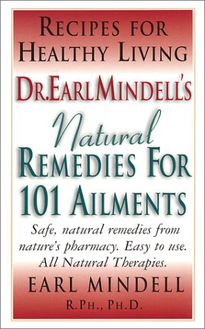 Dr. Earl Mindell'S Natural Remedies For 101 Ailments