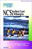 img - for Insiders' Guide to North Carolina's Southern Coast & Wilmington (Insiders Guide to North Carolinas Sounther Coast & Wilmington, 8th ed) book / textbook / text book