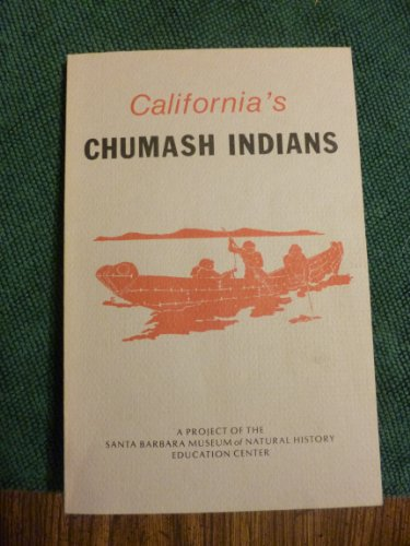 California's Chumash Indians: A project of the Santa Barbara Museum of Natural History Education Center