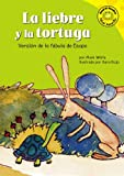 img - for La Liebre Y La Tortuga/the Tortoise And the Hare: Version De La Fabula De Esopo /a Retelling of Aesop's Fable (Read-It! Readers En Espanol) (Read-It! ... Fables Yellow Level) (Spanish Edition) book / textbook / text book
