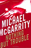 Nothing But Trouble: A Kevin Kerney Novel (Kevin Kerney Novels) (052594916X) by McGarrity, Michael