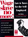 Wage Slave No More: Law and Taxes for...