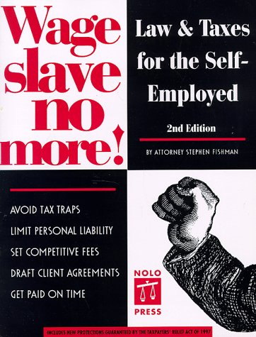 Wage Slave No More: Law and Taxes for the Self-Employed