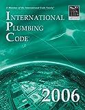 2006 International Plumbing Code (International Code Council Series)