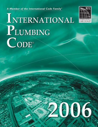 2006 International Plumbing Code - Soft-cover - ICC (distributed by Cengage Learning) - IC-3200S06 - ISBN: 1580012590 - ISBN-13: 9781580012591