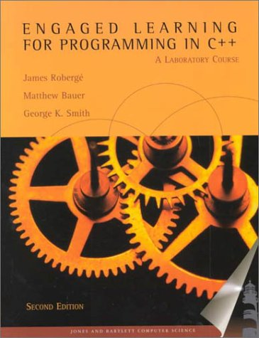 Engaged Learning for Programming in C++: A Laboratory Course Roberge, James