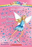 Dance Fairies #7: Isabelle the Ice Dance Fairy: A Rainbow Magic Book