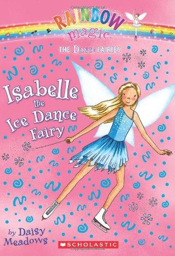 Dance Fairies #7: Isabelle the Ice Dance Fairy: A Rainbow Magic Book