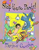 Stop Those Pants! (0152014950) by Gerstein, Mordicai