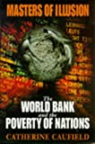 Catherine Caufield Masters of Illusion: World Bank and the Poverty of Nations