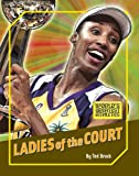 img - for Ladies of the Court (The World's Greatest Athletes) book / textbook / text book