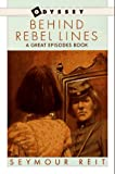 Behind Rebel Lines: The Incredible Story of Emma Edmonds, Civil War Spy (An Odyssey/Great Episodes Book) (0152004246) by Reit, Seymour