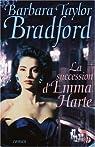 La succession d'Emma Harte par Taylor Bradford