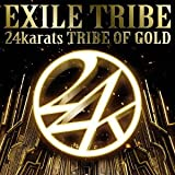 24karats TRIBE OF GOLD��EXILE TRIBE