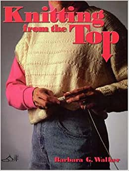 Knitting from the Top by Barbara Walker