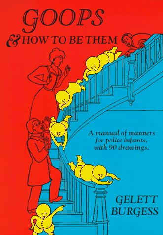 Goops and How to Be Them (Timeless Classics), Gelett Burgess