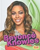Beyonce Knowles (Snap: Star Biographies) (Snap Books: Star Biographies)