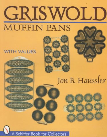 Griswold Muffin Pans (Schiffer Book for Collectors) (Antique Muffin Pan compare prices)