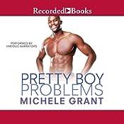 Pretty Boy Problems | Michele Grant