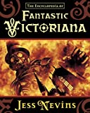 The Encyclopedia of Fantastic Victoriana