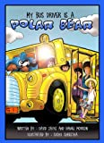 img - for My Bus Driver Is A Polar Bear (The Polar Bear Adventures) book / textbook / text book