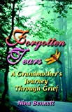 Forgotten Tears: A Grandmother's Journey Through Grief