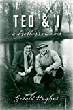 Ted and I: A Brothers Memoir