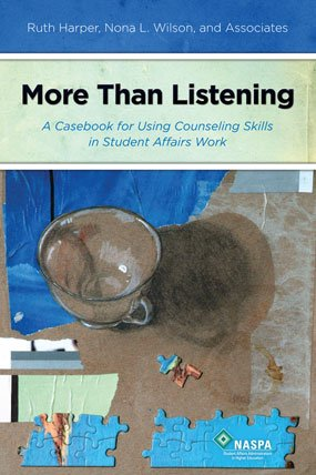 More Than Listening: A Casebook for Using Counseling...