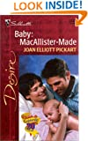 Baby: MacAllister - Made (The Baby Bet) (Silhouette Desire, 1326)