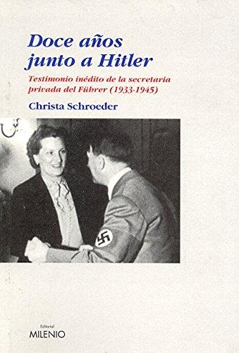 Doce años junto a Hitler: Testimonio inédito de la secretaria privada del Führer (1933-1945): 23 (Ensayo)