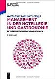 Management in der Hotellerie und Gastronomie: Betriebswirtschaftliche Grundlagen
