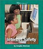 Internet Safety (Watts Library) (0531162125) by Sherman, Josepha