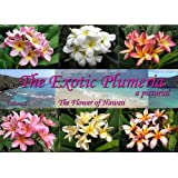 The Exotic Plumeria, a pictorial, Volume 1 ~ Alan W. Bunch