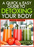 Detox Diet: A Guide On How To Detox Your Body
