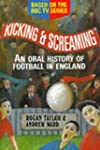 Kicking and Screaming: Oral History o...