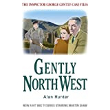 Gently North-West (The Inspector George Gently Case Files)by Alan Hunter