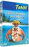 echange, troc Le Gros homme et la mer : Tahiti