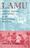 Lamu: History, Society, and Family in an East African Port City (Topics in World History)