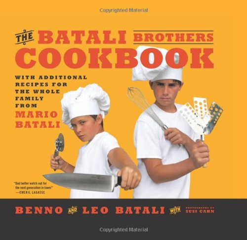The Batali Brothers Cookbook by Leo Batali, Benno Batali