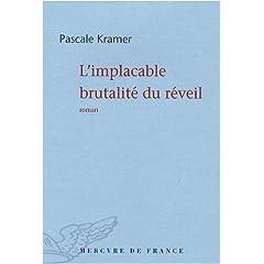 L'implacable brutalité du réveil - Pascale Kramer