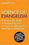 Science of Evangelism: A Corporate Guide to Presenting Your Product or Service at a Seminar or Exhibition
