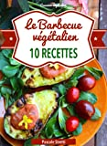 Le Barbecue v�g�talien (Cuisinez v�g�talien t. 6) (French Edition)